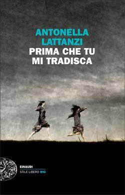 antonella-lattanzi-prima-che-tu-mi-tradisca-einaudi-fieramente-2014-fiera-libro-subiaco